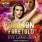 Dragon Foretold: Dragon Point, Book 4 Hörbuch von Eve Langlais Gesprochen von: Chandra Skyye