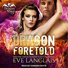 Dragon Foretold: Dragon Point, Book 4 | Livre audio Auteur(s) : Eve Langlais Narrateur(s) : Chandra Skyye