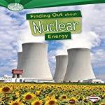 Finding Out About Nuclear Energy | Matt Doeden