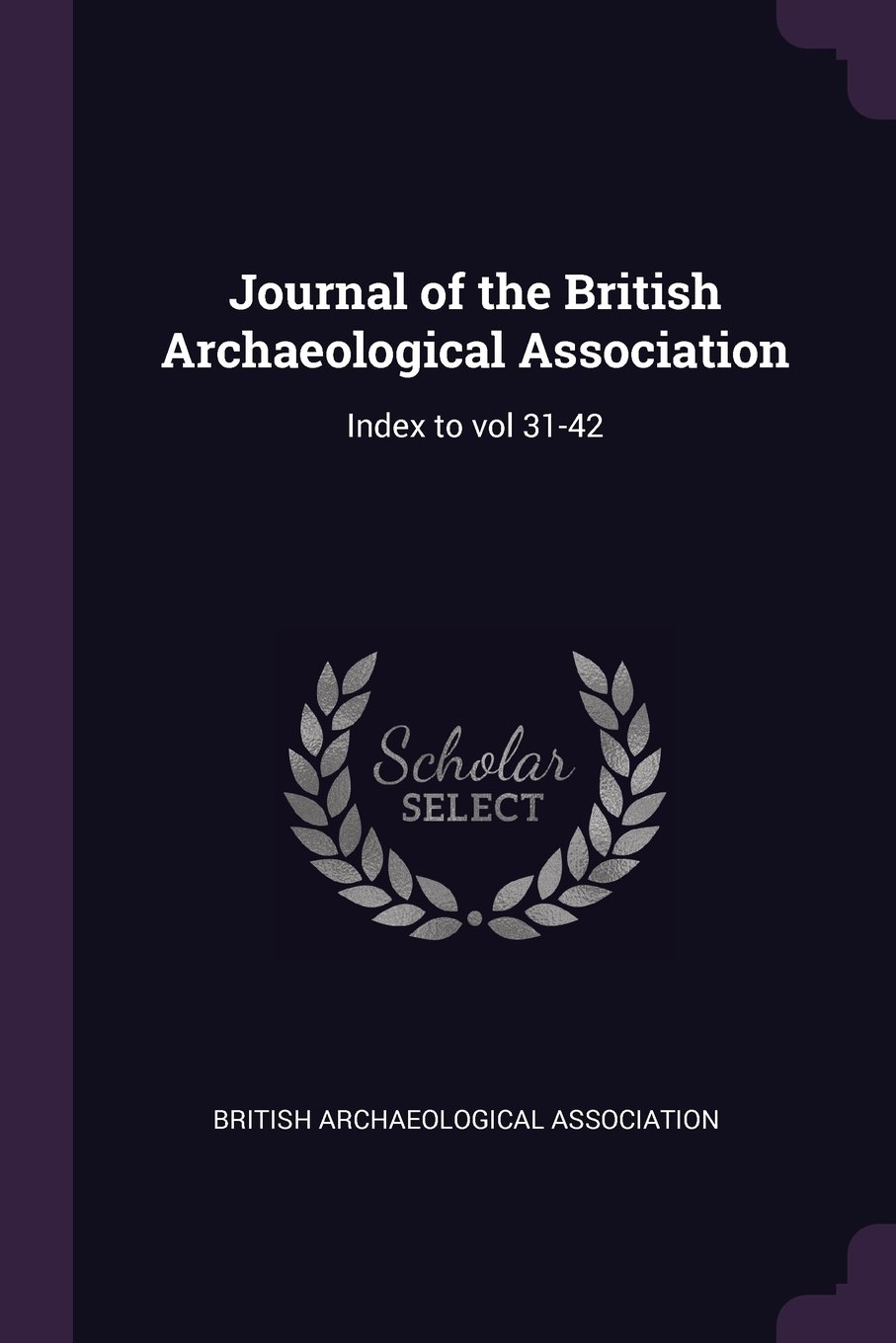 Journal of the British Archaeological Association: Index to Vol 31-42 ebook