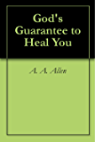 God's Guarantee to Heal You