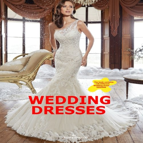 Wedding Dresses by CreateSpace Independent Publishing Platform