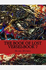 The Book Of Lost Verses: Book 7 (Volume 7) Paperback