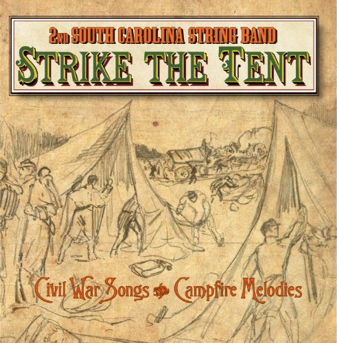 Price comparison product image Strike the Tent/Civil War Songs & Campfire Melodies