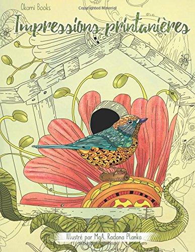 Read Online Impressions printanières – Une immersion dans la nature pour oublier le stress: Livre de coloriage pour adultes (French Edition) ebook