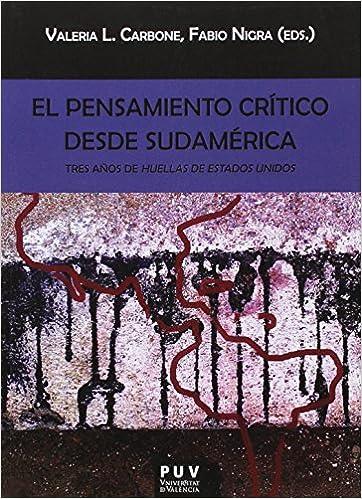 Es serie de libros de computadora descarga gratuita. Pensamiento Crítico Desde Sudamérica,El (Biblioteca Javier Coy d'estudis Nord-Americans) MOBI 8437098025