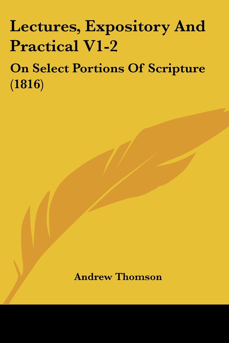 Lectures, Expository And Practical V1-2: On Select Portions Of Scripture (1816) pdf epub