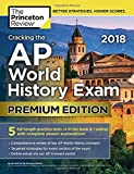 Books : Cracking the AP World History Exam 2018, Premium Edition (College Test Preparation)