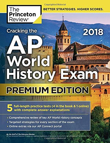 Cracking the AP World History Exam 2018, Premium Edition (College Test Preparation) cover