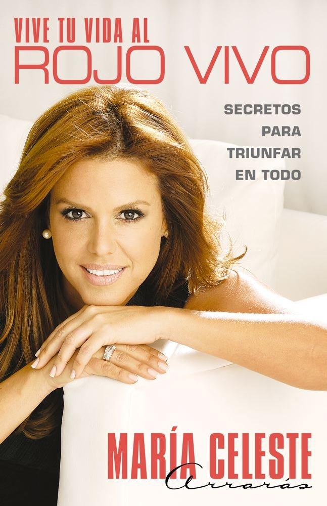 Read Online Vive tu vida al rojo vivo (Make Your Life Prime Time): Secretos para triunfar en todo pdf