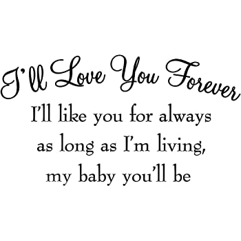 I Ll Love You Forever Quotes Amazing 48 I'll Love You Forever I'll Like You For Always As Long As I'm