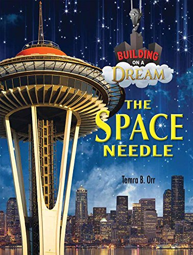 The Space Needle (Building on a Dream)