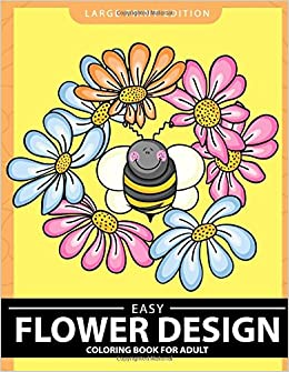 Amazon.com: Easy Flower Design Coloring Book for Adults ...
