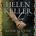 Helen Keller in Love | Rosie Sultan