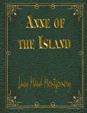 Anne of the Island: Anne Shirley Series #3