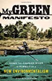 My Green Manifesto, David Gessner, 1571313249