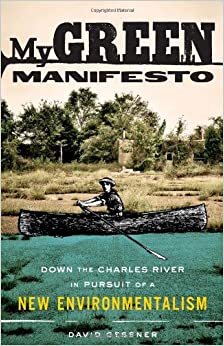 Book My Green Manifesto: Down the Charles River in Pursuit of a New Environmentalism