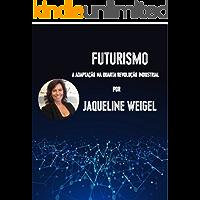 Futurismo: A Adaptação na Quarta Revolução Industrial
