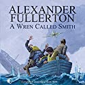 A Wren Called Smith Audiobook by Alexander Fullerton Narrated by Terry Wale