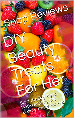 DIY Beauty Treats For Her: Start the Day Right With Uplifting DIY Beauty Treats For Her