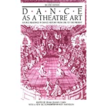 Dance As a Theatre Art: Source Readings in Dance History from 1581 to the Present