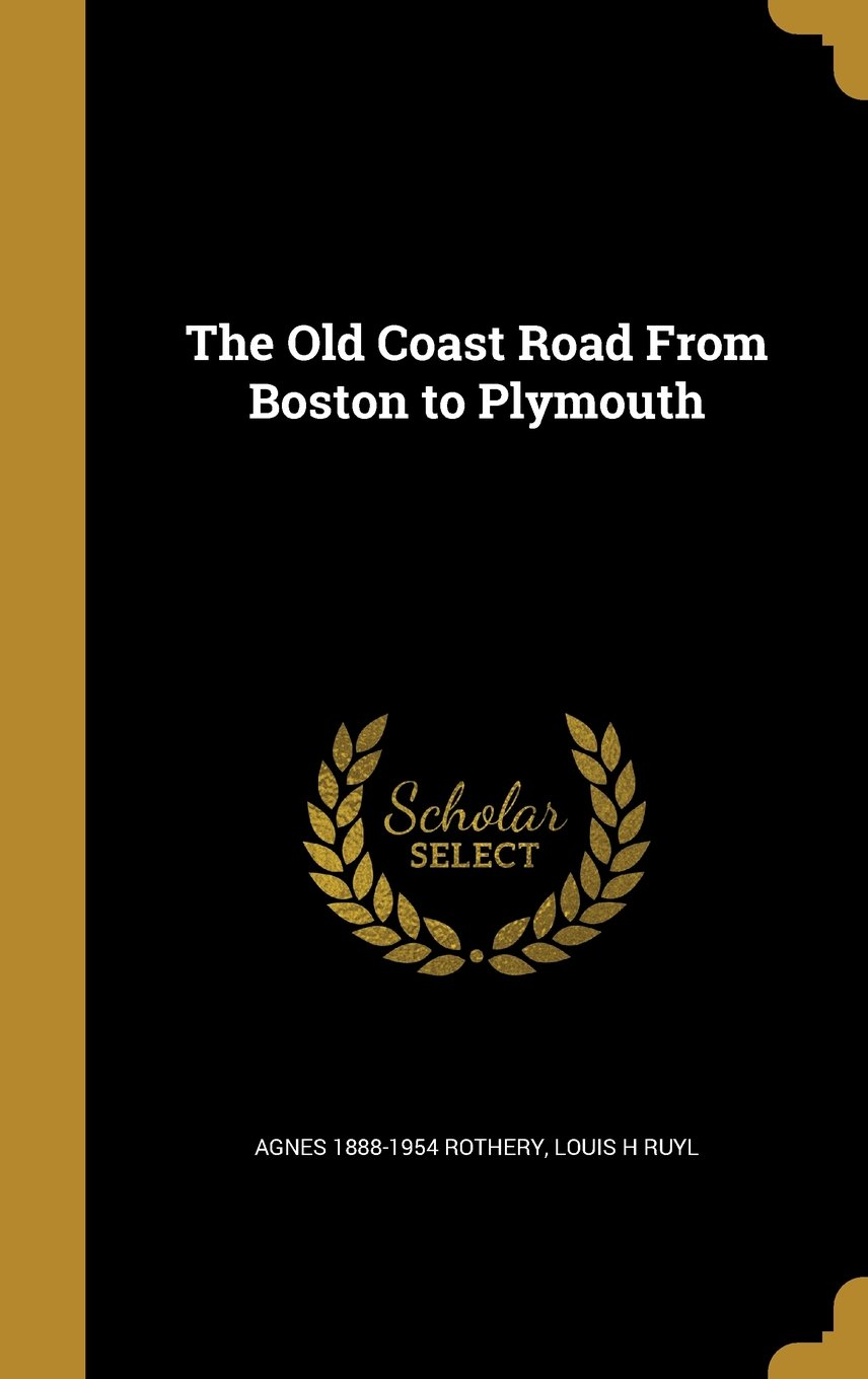 Read Online The Old Coast Road from Boston to Plymouth pdf epub