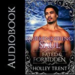 Surrendering Saul: Fated & Forbidden: Hearth Motel, Book 3 | Holley Trent
