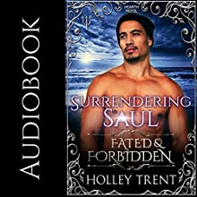 Surrendering Saul: Fated & Forbidden: Hearth Motel, Book 3 Audiobook by Holley Trent Narrated by Pyper Down