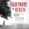 Nightmare in Berlin Audiobook by Hans Fallada, Allan Blunden - translator Narrated by Stefan Rudnicki