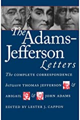 The Adams-Jefferson Letters: The Complete Correspondence Between Thomas Jefferson and Abigail and John Adams (Published by the Omohundro Institute of Early ... and the University of North Carolina Press) Kindle Edition