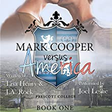 Mark Cooper Versus America: Prescott College, Book 1 Audiobook by Lisa Henry, J. A. Rock Narrated by Joel Leslie