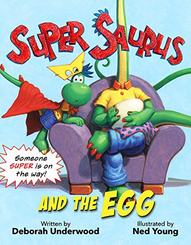 Super Saurus and the Egg