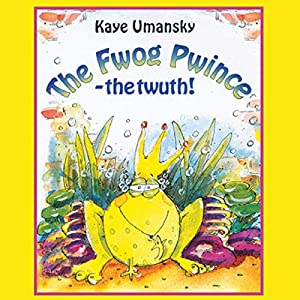 The Fwog Pwince - The Twuth! Audiobook