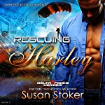 Rescuing Harley: Delta Force Heroes, Book 3 | Susan Stoker