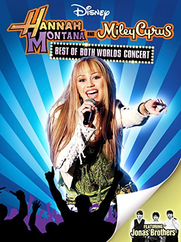 Hannah Montana & Miley Cyrus: Best of Both Worlds by