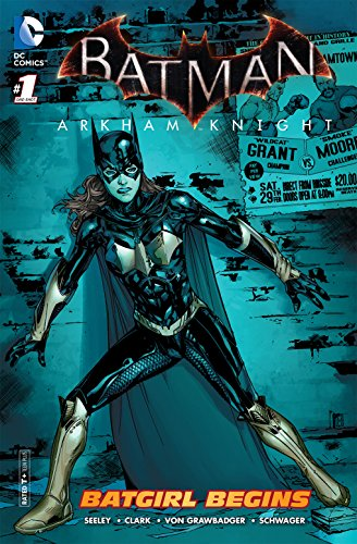 Batman: Arkham Knight - Batgirl Begins (2015) #1 (Batman Arkham Knight: Batgirl Begins (2015))