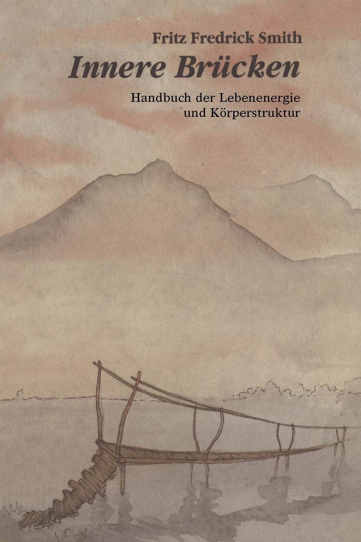 Read Online Innere Brucken: Handbuch Der Lebensenergie Und Korperstruktur = Inner Bridges (German Edition) PDF