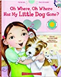 Oh Where, Oh Where Has My Little Dog Gone?, Laura Galvin, 1592498604