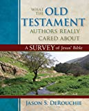 What the Old Testament Authors Really Cared About, , 0825425913