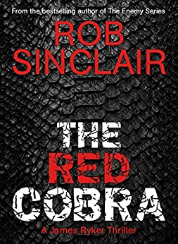 The Red Cobra (James Ryker Book 1) by [Sinclair, Rob]