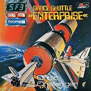 Space Shuttle Enterprise - Orbit Challenger (Science Fiction Documente 3) Hörspiel