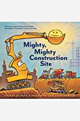Mighty, Mighty Construction Site (Easy Reader Books, Preschool Prep Books, Toddler Truck Book) Hardcover