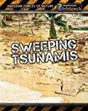 img - for Sweeping Tsunamis (Awesome Forces of Nature) book / textbook / text book