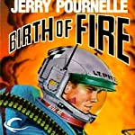 Birth of Fire | Jerry Pournelle