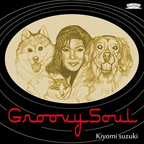 鈴木聖美 / Groovy Soul