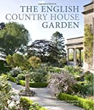 The English Country House Gardens, Emma Townshend, 0711232997
