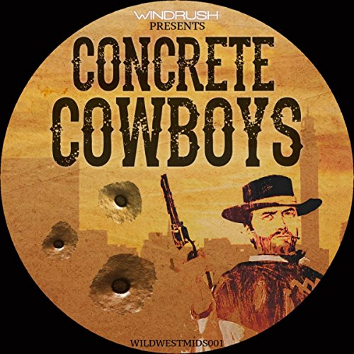 Western Concrete (Like A Western (Original Mix) [Explicit])