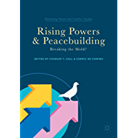 Rising Powers and Peacebuilding: Breaking the Mold? (Rethinking Peace and Conflict Studies) (English Edition)