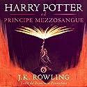 Harry Potter e il Principe Mezzosangue (Harry Potter 6) Hörbuch von J.K. Rowling Gesprochen von: Francesco Pannofino