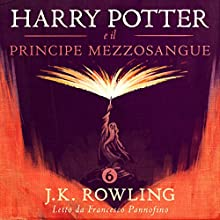 Harry Potter e il Principe Mezzosangue (Harry Potter 6) Audiobook by J.K. Rowling Narrated by Francesco Pannofino